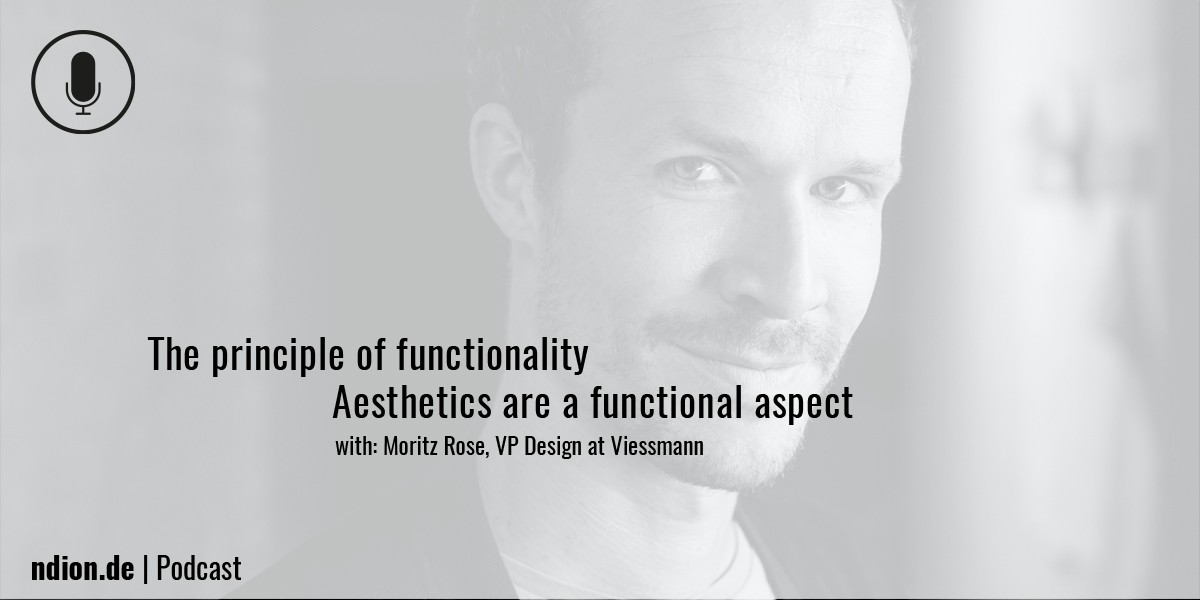 Podcast Visual: The principle of functionality, Moritz Rose, VP Design Viessmann