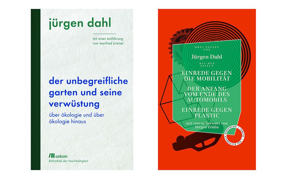 Jürgen Dahl: Der Unbegreifliche Garten und Einrede gegen die Mobilität
