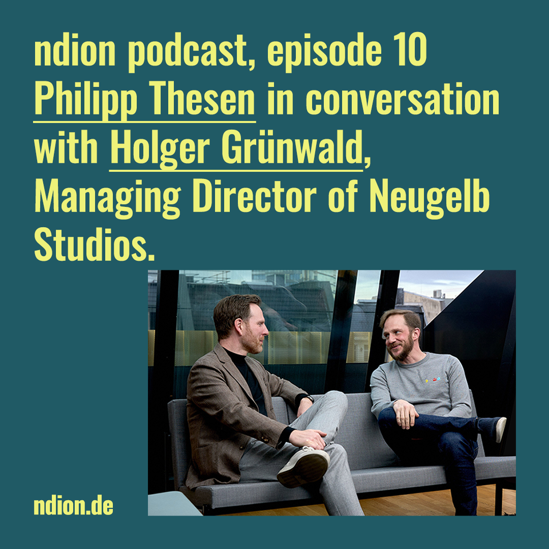 ndion Podcast Philipp Thesen and Holger Grünwald