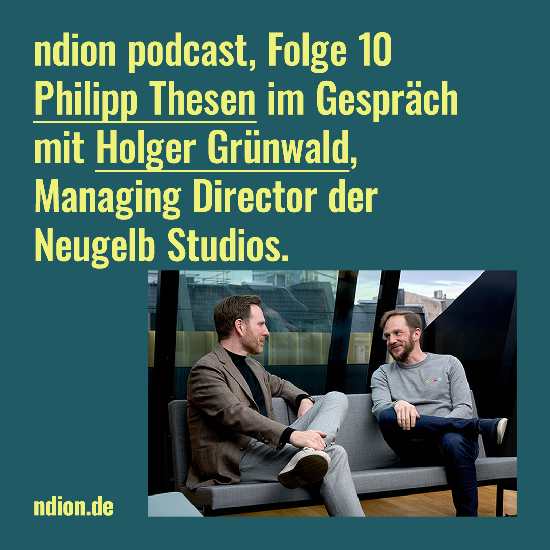 ndion Podcast Philipp Thesen und Holger Grünwald