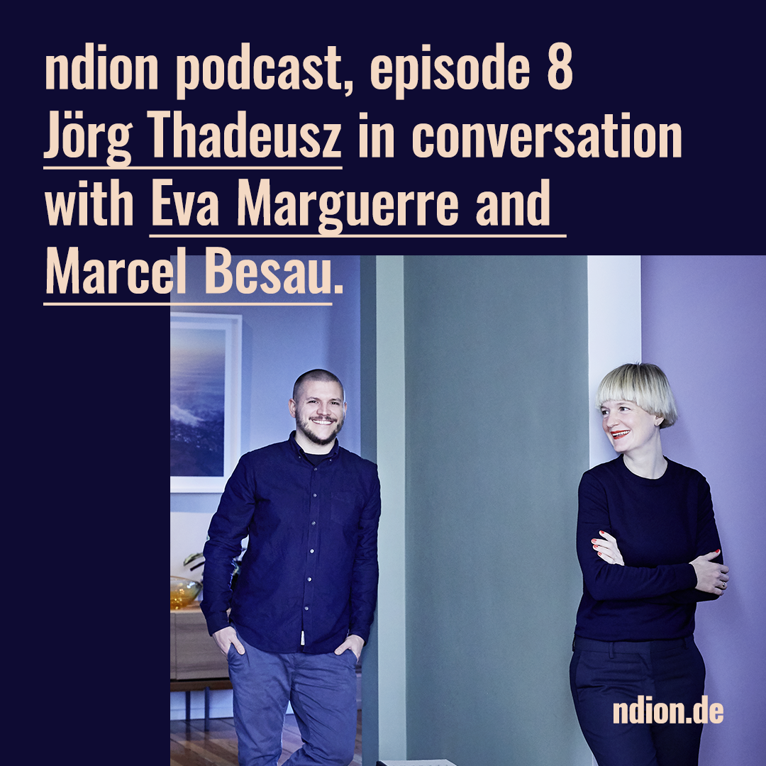ndion-Podcast Episode 8 with Eva Marguerre and Marcel Besau