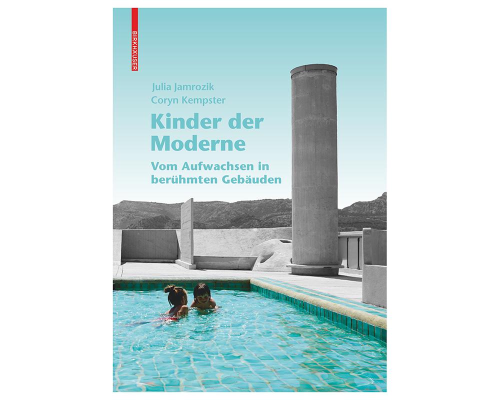 Kinder Der Moderne: Wohnen bei Mies, Scharoun, Oud und Le Corbusier